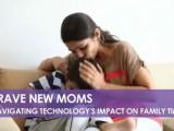 Brave New Moms